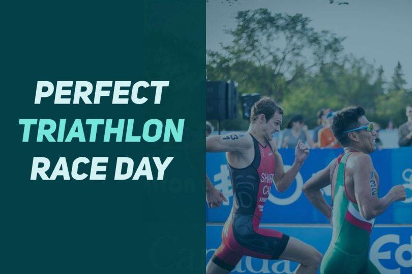 Perfect Triathlon Race Day